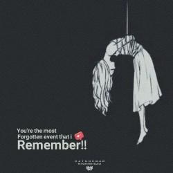 تصاویر نگارخانه متن نگار , You're the most Forgotten event that i Remember!!
