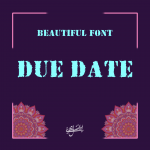 Font Due Date